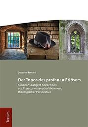 Der Topos des profanen Erlösers - Simenons Maigret-Konzeption aus literaturwissenschaftlicher und theologischer Perspektive