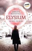 Charlotte Richter-Peill: Das Orakel von Farland - Band 1: Elysium ★★★★
