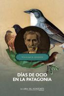 William Henry Hudson: Días de ocio en la Patagonia