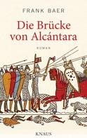 Frank Baer: Die Brücke von Alcántara ★★★★