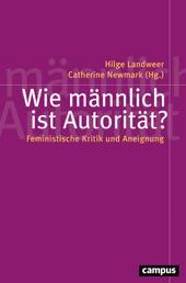 Wie männlich ist Autorität? - Feministische Kritik und Aneignung