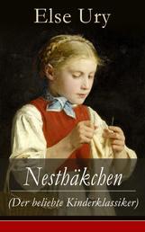 Nesthäkchen (Der beliebte Kinderklassiker) - Alle 10 Bände