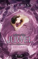 Amy Ewing: Das Juwel - Die Gabe ★★★★