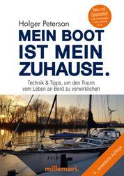 Mein Boot ist mein Zuhause 4. Auflage - Technik & Tipps, um den Traum vom Leben an Bord zu verwirklichen