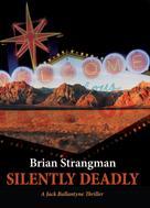Brian Strangman: Silently Deadly