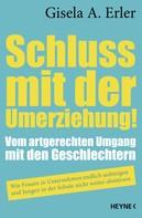 Gisela Anna Erler: Schluss mit der Umerziehung! ★★