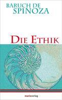 Baruch de Spinoza: Die Ethik