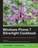 Jonathan Marbutt: Windows Phone 7 Silverlight Cookbook