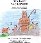 Carol Movrich Gedde: Little Lambs Sing the Psalms