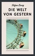 Stefan Zweig: Stefan Zweig: Die Welt von gestern ★★★★★