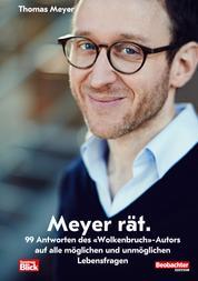 """Meyer rät. - 99 lebenswichtige Antworten des """"Wolkenbruch""""Autors zu fast allen Lebensfragen"""