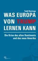 Todd Huizinga: Was Europa von Trump lernen kann