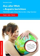 Henriette Lavalle: Aus aller Welt - Aupairs berichten ★★★