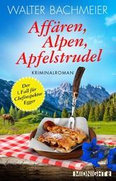 Affären, Alpen, Apfelstrudel - Ein Alpenkrimi