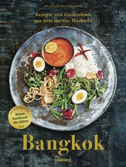 BANGKOK - Rezepte und Geschichten aus dem Herzen Thailands