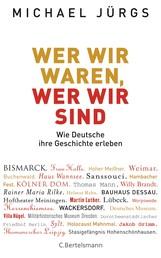 Wer wir waren, wer wir sind - Wie Deutsche ihre Geschichte erleben
