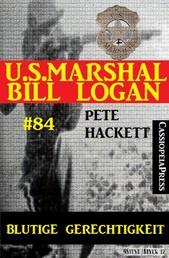 U.S. Marshal Bill Logan, Band 84: Blutige Gerechtigkeit