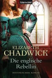 Die englische Rebellin - Historischer Roman