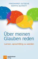 Friedhardt Gutsche: Über meinen Glauben reden ★★★★