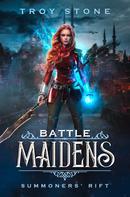 Troy Stone: Battle Maidens: Summoners' Rift