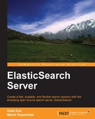 Rafal Kuc: ElasticSearch Server