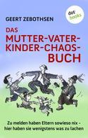 Geert Zebothsen: Das Mutter-Vater-Kinder-Chaos-Buch ★★★