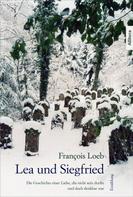 Francois Loeb: Lea und Siegfried