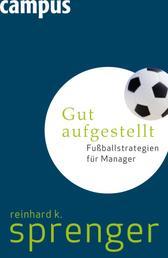 Gut aufgestellt - Fußballstrategien für Manager