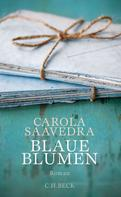 Carola Saavedra: Blaue Blumen ★★