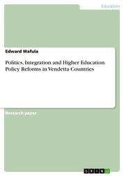 Politics, Integration and Higher Education Policy Reforms in Vendetta Countries