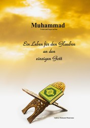 Muhammad - Ein Leben für den Glauben an den einzigen Gott