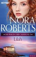 Nora Roberts: Die Frauen der Calhouns 3. Lilah ★★★★