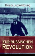 Rosa Luxemburg: Zur russischen Revolution