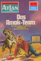 H. G. Francis: Atlan 110: Das Amok-Team ★★★★