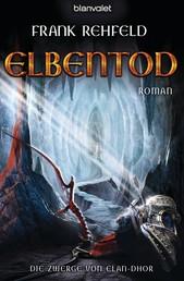 Elbentod - Die Zwerge von Elan-Dhor 3