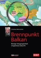 Christian Wehrschütz: Brennpunkt Balkan ★★★★