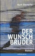 Kurt Oesterle: Der Wunschbruder