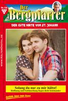 Toni Waidacher: Der Bergpfarrer 108 – Heimatroman
