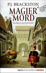 Magier-Mord - Ein Hänsel und Gretel Krimi