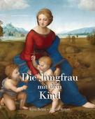 Ernest Renan: Die Jungfrau mit dem Kind