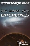 Daniel Isberner: Schattengalaxis - Am Rande des Untergangs ★★★★