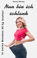 Bozena Möhring: Nun bin ich schlank ★★★