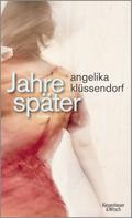 Angelika Klüssendorf: Jahre später ★★★★