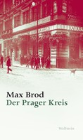 Max Brod: Der Prager Kreis