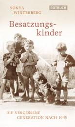 Besatzungskinder - Die vergessene Generation nach 1945