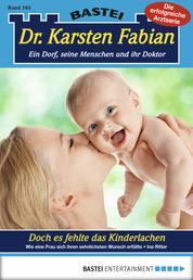 Dr. Karsten Fabian - Folge 165 - Doch es fehlte das Kinderlachen