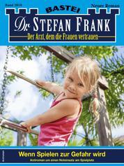 Dr. Stefan Frank 2610 - Wenn Spielen zur Gefahr wird