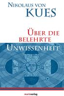 Nikolaus von Kues: Über die belehrte Unwissenheit