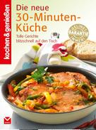 kochen & genießen: K&G - Die neue 30-Minuten-Küche ★★★★