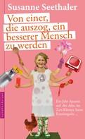 Susanne Seethaler: Von einer, die auszog, ein besserer Mensch zu werden ★★★★